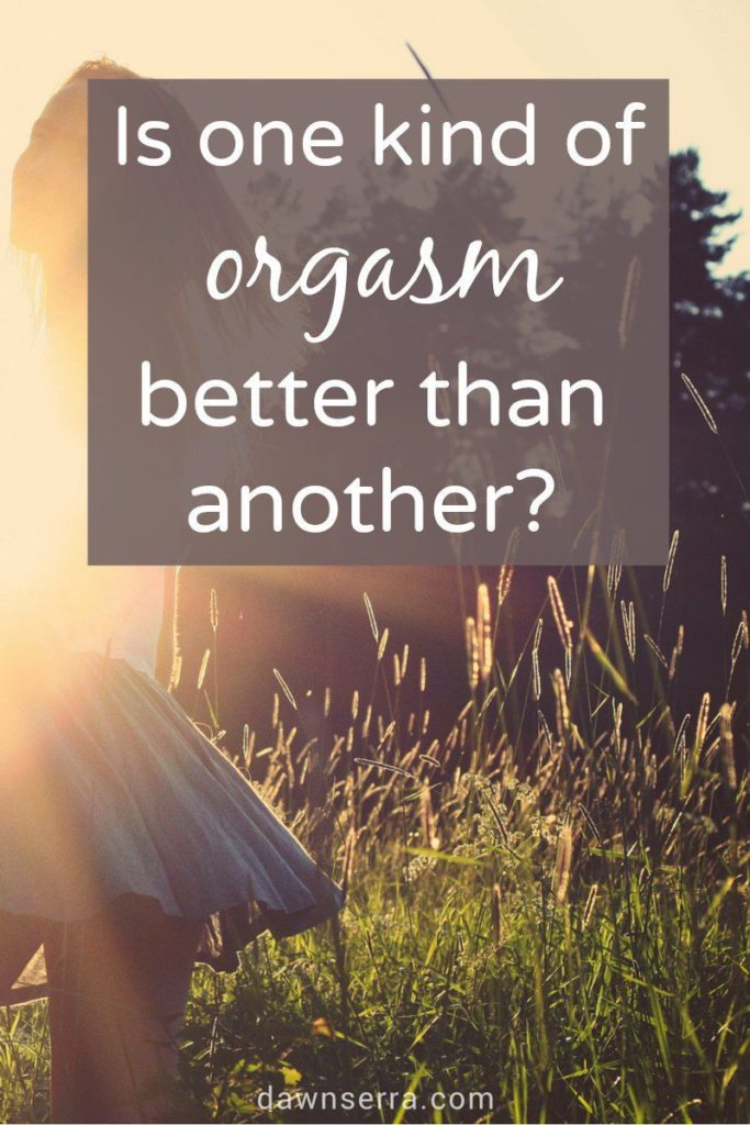 Some self-proclaimed experts claim certain types of sex or orgasms are better or more evolved than others. Sex Coach Dawn Serra calls BS on that, and sets the record straight on orgasms.