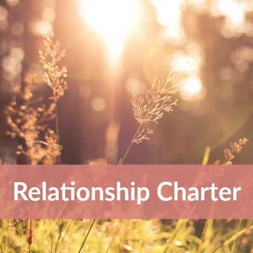 A relationship charter helps you and your partner to consciously outline what kind of a relationship you'd like to create. By Dawn Serra