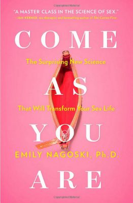 Come As You Are by Emily Nagoski, a book on sexual arousal and desire in women