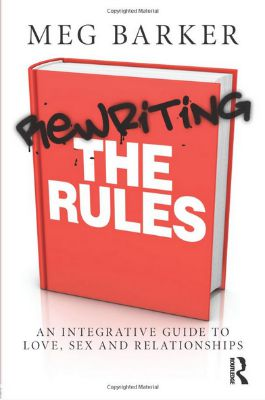 Rewriting the Rules by Meg Barker is a book that's likely to challenge your assumptions and stories about gender, relationships, pleasure, and sex.
